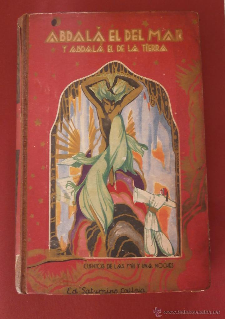 ABDALÁ EL DEL MAR Y ABDALÁ EL DE LA TIERRA. CUENTOS DE LAS MIL Y UNA NOCHES. (Libros Antiguos, Raros y Curiosos - Literatura Infantil y Juvenil - Otros)