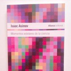 Libros antiguos: MOMENTOS ESTELARES DE LA CIENCIA DE ISAAC ASIMOV. Lote 45879960