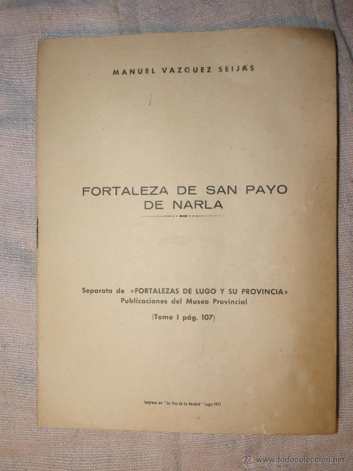 MANUEL VÁZQUEZ SEIJAS. FORTALEZA DE SAN PAYO DE NARLA. LUGO. GALICIA. HISTORIA LOCAL (Libros Antiguos, Raros y Curiosos - Historia - Otros)