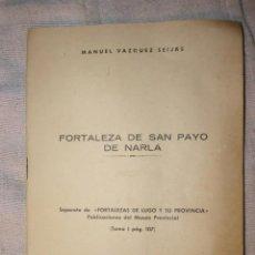 Libros antiguos: MANUEL VÁZQUEZ SEIJAS. FORTALEZA DE SAN PAYO DE NARLA. LUGO. GALICIA. HISTORIA LOCAL. Lote 45883393