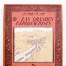 Libros antiguos: LAS GRANDES EXPLOTACIONES / E. DE MIGUEL / ED. MUNTAÑOLA 1922 / 1ª ED. / ILUSTRADO. Lote 45919989