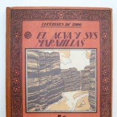 Libros antiguos: EL AGUA Y SUS MARAVILLAS / J. OLONDRIZ / ED. MUNTAÑOLA 1922 / 1ª ED. / ILUSTRADO. Lote 45920070