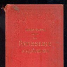 Libros antiguos: NUMULITE 0015 PÂTISSERIE D'AUJOURD'HUI URBAIN DUBOIS PASTELERÍA COCINA POSTRES POSTRE REPOSTERÍA. Lote 45927587