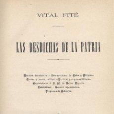 Libros antiguos: VITAL FITÉ. LAS DESDICHAS DE LA PATRIA. MADRID, 1899. REGENERACIONISMO. Lote 49340066