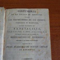 Libros antiguos: COSTUMBRES DE LA CIUDAD DE BARCELONA... SANCTA CILIA... (1818).. Lote 45941172