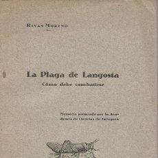 Libros antiguos: RIVAS MORENO. LA PLAGA DE LANGOSTA. CÓMO DEBE COMBATIRSE. RM66889. . Lote 45972685