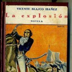 Libros antiguos: BLASCO IBÁÑEZ : LA EXPLOSIÓN (COSMÓPOLIS, 1928). Lote 45975039