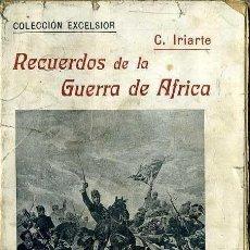 Libros antiguos: IRIARTE : RECUERDOS DE LA GUERRA DE ÁFRICA (CASTELLA, C. 1900). Lote 46024264