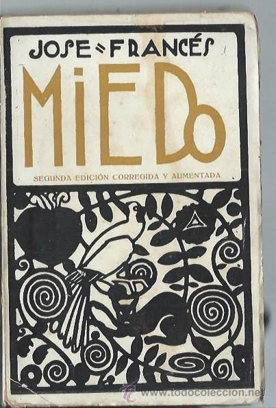 MIEDO, JOSÉ FRANCÉS, MUNDO LATINO 1922, CON DEDICATORIA Y FIRMA DEL AUTOR, RÚSTICA, 14 POR 19CM (Libros antiguos (hasta 1936), raros y curiosos - Literatura - Narrativa - Otros)