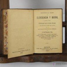 Libros antiguos: 5522- COLECCION DE TROZOS DE ELOCUENCIA Y MORAL. JOSE FIGUERAS. IMP. BARTUMBUS. 1890.. Lote 46031943