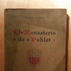 Libros antiguos: EL MONASTERIO DE POBLET (ADOLFO ALEGRET) . Lote 46092091