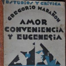 Libros antiguos: GREGORIO MARAÑON ESTUDIOS Y CRITICA AMOR CONVENIENCIA Y EUGENESIA , PRIMERA EDICIÓN DE 1929. Lote 46125848