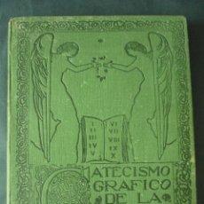 Libros antiguos: CATECISMO GRAFICO DE LA DOCTRINA CRISTIANA DR.D.ANTONIO FEMENIA CABRERA 491 PÁGINAS AÑO1923 LVR71. Lote 180614987