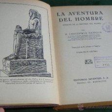 Libros antiguos: LA AVENTURA DEL HOMBRE, DE F CROSSFIELD HAPPOLD, ED.JUVENTUD 1A.ED. 1936 .- EXLIBRIS DINAMIC CLUB. Lote 46219416