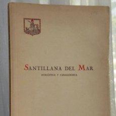 Libros antiguos: SANTILLANA DEL MAR, ROMÁNTICA Y CABALLERESCA. . Lote 46222352