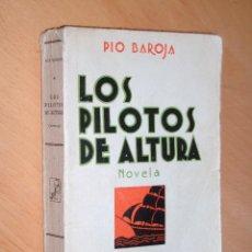 Libros antiguos: LOS PILOTOS DE ALTURA. PIO BAROJA. CARO RAGGIO EDITOR 1929 1ª EDICIÓN.. Lote 46248846