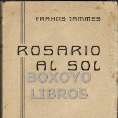Libros antiguos: JAMMES, FRANCIS. ROSARIO AL SOL. TRADUCCIÓN DEL FRANCÉS DE MAGDA DONATO. Lote 46322432