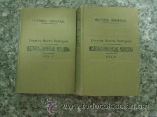 HISTORIA UNIVERSAL MODERNA. 2 TOMOS. EDUARDO IBARRA Y RODRIGUEZ, (Libros Antiguos, Raros y Curiosos - Historia - Otros)