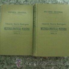 Libros antiguos: HISTORIA UNIVERSAL MODERNA. 2 TOMOS. EDUARDO IBARRA Y RODRIGUEZ, . Lote 46340123