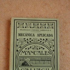 Libros antiguos: MANUAL DE MECÁNICA ELEMENTAL. MECÁNICA APLICADA. TOMO II . FORNER CARRATALÁ (FRANCISCO). Lote 46354002