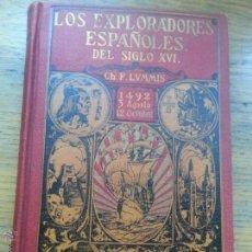 Libros antiguos: LOS EXPLORADORES ESPAÑOLES DEL SIGLO XVI ( CHARLES F. LUMMIS ) 1926. Lote 46363373