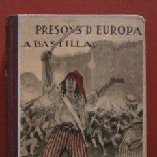 Libros antiguos: PRESONS D'EUROPA. LES PRESONS DE BARCELONA. PRIMERA Y SEGUNDA SERIE. LA BASTILLA. F. GIRBAL- L. CAPD. Lote 46365821