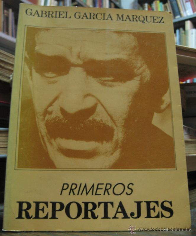 GARCIA MARQUEZ - PRIMEROS REPORTAJES - RARO - RARE - PRIMERA EDICION - FIRST ED. (Libros Antiguos, Raros y Curiosos - Literatura - Otros)