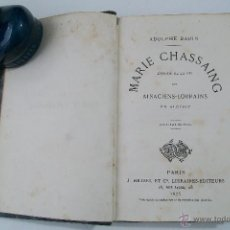 Libros antiguos: ADOLPHE BADIN MARIE CHASSAING ÉPISODE DE LA VIE DES ALSACIENS-LORRAINS EN ALGÉRIE PARIS 1875. Lote 269292793