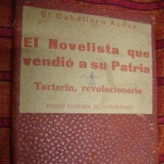 Livros antigos: EL NOVELISTA QUE VENDIO A SU PATRIA O TARTARIN, REVOLUCIONARIO. EL CABALLERO AUDAZ. 1924. Lote 46427248
