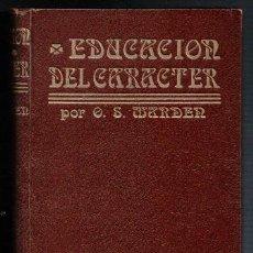Libros antiguos: EDUCACION DEL CARÁCTER, O.S. MARDEN. Lote 46428644