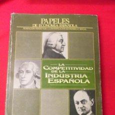 Libros antiguos: LA COMPETITIVIDAD DE LA INDUSTRIA ESPAÑOLA. Lote 46463256