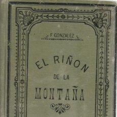 Libros antiguos: DELFÍN FERNÁNDEZ Y GONZÁLEZ. EL RIÑÓN DE LA MONTAÑA. RM67248. . Lote 46484215