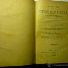Libros antiguos: LIBRO MANUAL DE EXPROPIACION FORZOSA Y OBRAS PUBLICAS- POR FERMIN ABELLA -1887. Lote 46490340