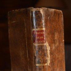 Libros antiguos: TRATADO DE LA HUERTA O MÉTODO DE CULTIVAR TODA CLASE DE HORTALIZAS - 1801. Lote 46491677