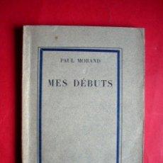 Libros antiguos: PAUL MORAND - MES DÉBUTS - 1ª EDICIÓN . Lote 46495101