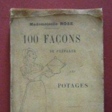 Libros antiguos: 100 FAÇONS DE PREPARER LES POTAGES. MADEMOISELLE ROSE. Lote 46497506