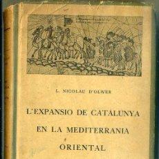 Libros antiguos: NICOLAU D'OLWER : L'EXPANSIÓ DE CATALUNYA EN LA MEDITERRÀNIA ORIENTAL (BARCINO, 1926). Lote 46506603