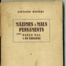 Libros antiguos: SANTIAGO RUSIÑOL : MÀXIMES I MALS PENSAMENTS (ANTONI LOPEZ, 1927) . Lote 46507708