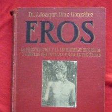 Libros antiguos: LIBRO - EROS.LA PROSTITUCIÓN Y EL LIBERTINAJE EN GRECIA Y PUEBLOS ORIENTALES DE LA ANTIGUEDAD -1935. Lote 46527022