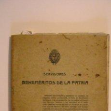 Libros antiguos: SERVIDORES BENEMERITOS DE LA PATRIA (1909). Lote 46536381