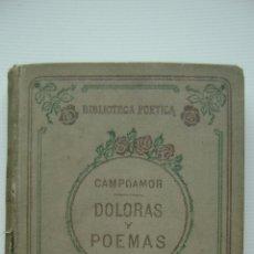Libros antiguos: DOLORAS Y POEMAS - DON RAMON DE CAMPOAMOR (PROLOGO DON ELIAS ZEROIO). Lote 46574403