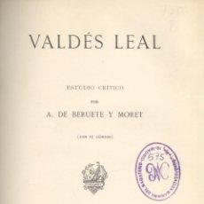 Libros antiguos: A. DE BERUETE Y MORET. VALDÉS LEAL. ESTUDIO CRÍTICO. MADRID, 1911.. Lote 46588974