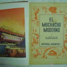 Libros antiguos: EL MUCHACHO MODERNO.EL LIBRO DE LOS GRANDES INVENTOS.1935.FOLIO. MUY ILUSTRADO. Lote 46616776