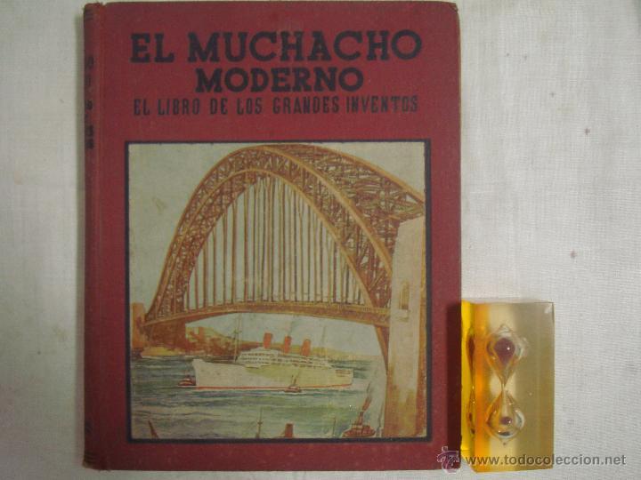 Libros antiguos: EL MUCHACHO MODERNO.EL LIBRO DE LOS GRANDES INVENTOS.1935.FOLIO. MUY ILUSTRADO - Foto 2 - 46616776