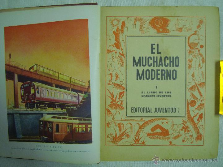 Libros antiguos: EL MUCHACHO MODERNO.EL LIBRO DE LOS GRANDES INVENTOS.1935.FOLIO. MUY ILUSTRADO - Foto 4 - 46616776