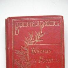 Libros antiguos: DOLORAS Y POEMAS (PROLOGO DE D. ELIAS ZEROILO) - R. DE CAMPOAMOR (TOMO II). Lote 46641259