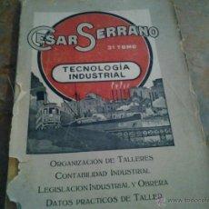 Libros antiguos: TECNOLOGÍA INDUSTRIAL. TOMO TERCERO. CÉSAR SERRANO. ZARAGOZA 1921.. Lote 46675491