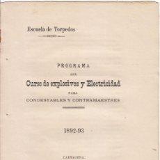 Libros antiguos: ESCUELA DE TORPEDOS DE CARTAGENA. 1892. PROGRAMA CURSO EXPLOSIVOS. MARINA. MURCIA. MELENDRERAS. Lote 46694588
