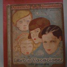 Libros antiguos: LIBRO DE VACACIONES. ANUARIO DE LA JUVENTUD. AÑO PRIMERO. 1920. Lote 46704304