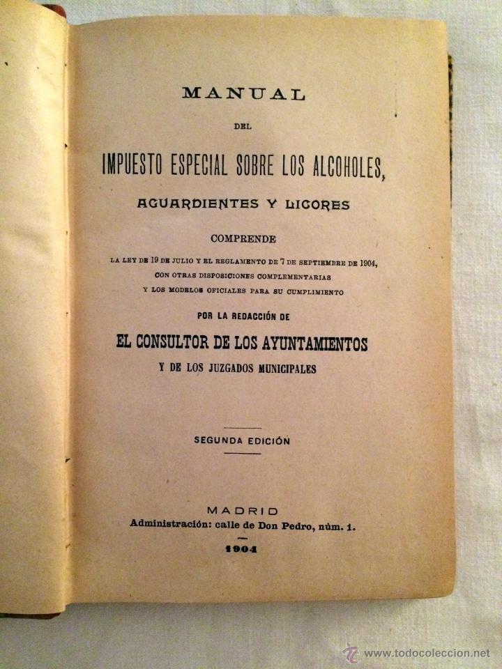 Libros antiguos: manual del impuesto especial sobre los alcoholes, aguardientes y licores, 1904, Unico en TC - Foto 2 - 46720052
